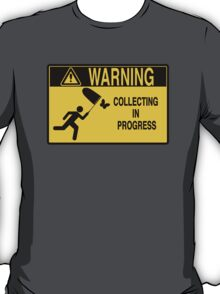 Collecting in progress T-Shirt