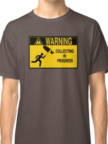 Collecting in progress Classic T-Shirt