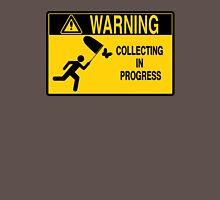 Collecting in progress Unisex T-Shirt