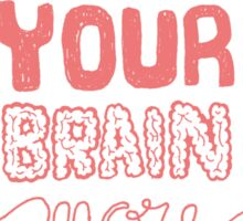 Recharge Your Brain More Sticker