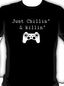 Chillin' & Killin' (Pixel white) T-Shirt