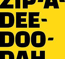 Zip-A-Dee-Doo-Dah. by timqmouse