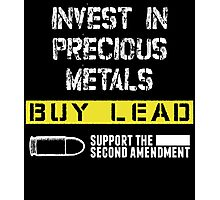 INVEST IN PRECIOUS METALS BUY LEAD SUPPORT THE SECOND AMENDMENT Photographic Print