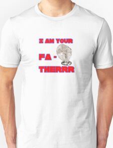 I Am Your Fa-therrr T-Shirt