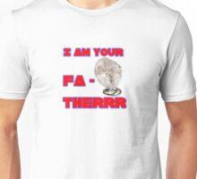 I Am Your Fa-therrr Unisex T-Shirt