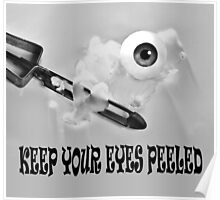 Keep Your Eyes Peeled Poster