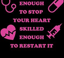 CUTE ENOUGH TO STOP YOUR HEART SKILLED ENOUGH TO RESTART IT by inkedcreatively