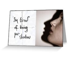 My friend, the shadow. Greeting Card