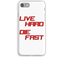 Live Hard Die Fast iPhone Case/Skin