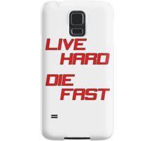 Live Hard Die Fast Samsung Galaxy Case/Skin