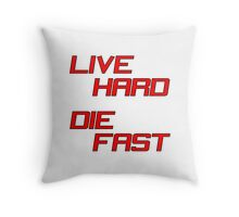 Live Hard Die Fast Throw Pillow