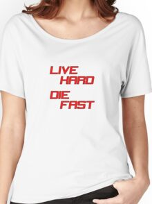 Live Hard Die Fast Women's Relaxed Fit T-Shirt