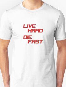 Live Hard Die Fast Unisex T-Shirt