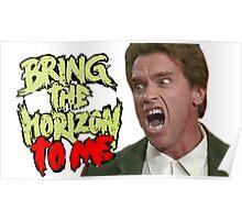 Bring Arnie the Horizon Poster