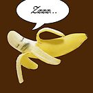 Banana in a Sleeping Bag-For Prints by LeighAth