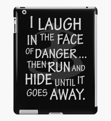 I laugh in the face of danger iPad Case/Skin