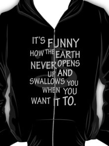 It's Funny how….  T-Shirt