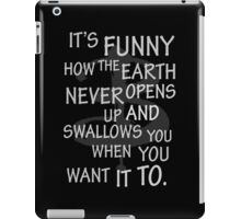 It's Funny how….  iPad Case/Skin