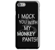 I Mock You…. iPhone Case/Skin