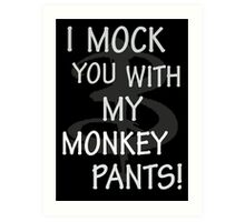 I Mock You…. Art Print