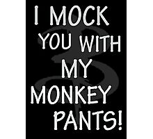 I Mock You…. Photographic Print