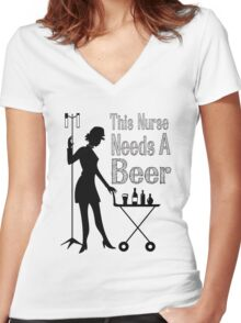 THIS NURSE NEEDS A BEER Women's Fitted V-Neck T-Shirt