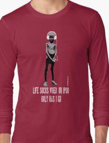 life sucks... Long Sleeve T-Shirt