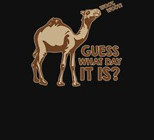 Guess What Day It Is Mens Womens Hoodie / T-Shirt Unisex T-Shirt