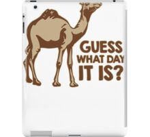 Guess What Day It Is Mens Womens Hoodie / T-Shirt iPad Case/Skin