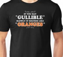 Gullible Oranges Mens Womens Hoodie / T-Shirt Unisex T-Shirt