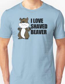 I Love A Shaved Beaver Mens Womens Hoodie / T-Shirt Unisex T-Shirt