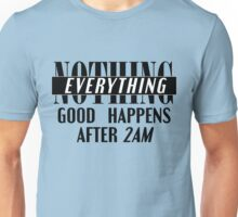 Nothing good happens...  Unisex T-Shirt