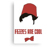 fezzes are cool Canvas Print