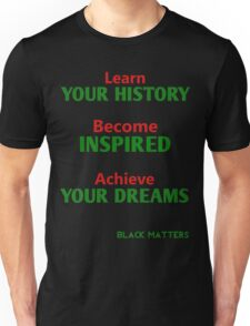 Learn... Become... Achieve Unisex T-Shirt