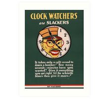 Clock Watchers - WW2 War Poster - Propaganda Poster Vintage Art Print