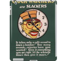 Clock Watchers - WW2 War Poster - Propaganda Poster Vintage iPad Case/Skin