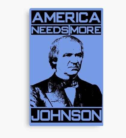 AMERICA NEEDS MORE JOHNSON Canvas Print