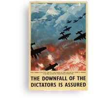 "WW2 War Poster - Vintage Propaganda Poster ""Downfall of Dictators"" Canvas Print"
