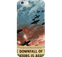 "WW2 War Poster - Vintage Propaganda Poster ""Downfall of Dictators"" iPhone Case/Skin"