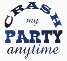 CRASH MY PARTY ANYTIME Kids Tee
