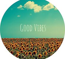 Good Vibes by Emily Lanier