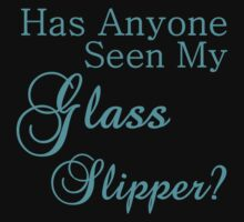 has anyone seen my glass slipper? by Glamfoxx