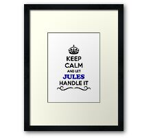 Keep Calm and Let JULES Handle it Framed Print