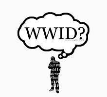 What Would I Do? Unisex T-Shirt
