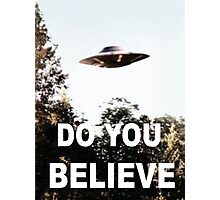 Do You Believe Photographic Print