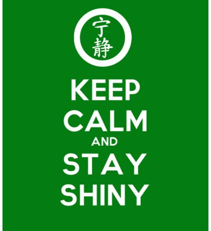 Keep Calm and Stay Shiny Sticker