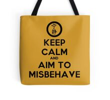 Keep Calm and Aim to Misbehave Tote Bag