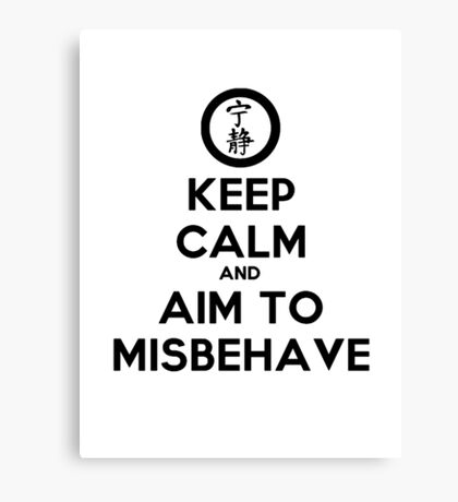 Keep Calm and Aim to Misbehave Canvas Print