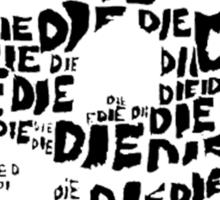 Die Die My Darling Sticker Sticker