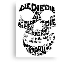 Die Die My Darling Sticker Canvas Print
